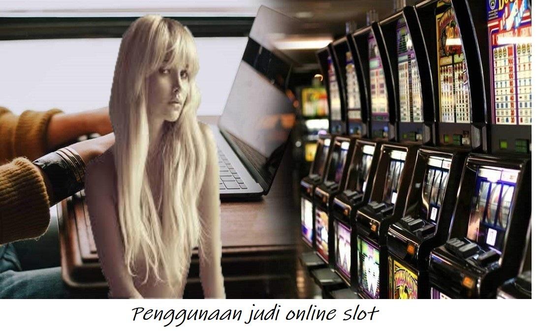 Penggunaan judi online slot